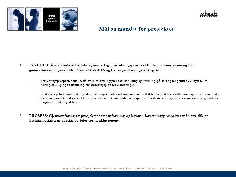 © 2002 KPMG AS, the Norwegian member firm of KPMG International, a Swiss non-operating association. All rights reserved. Mål og mandat for prosjektet