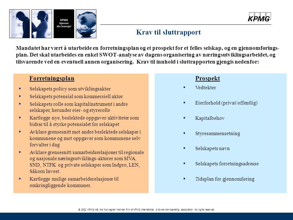 © 2002 KPMG AS, the Norwegian member firm of KPMG International, a Swiss non-operating association. All rights reserved. Mandatet har vært å utarbeide