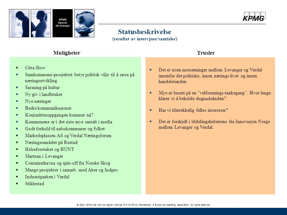 © 2002 KPMG AS, the Norwegian member firm of KPMG International, a Swiss non-operating association. All rights reserved. Statusbeskrivelse (resultat a
