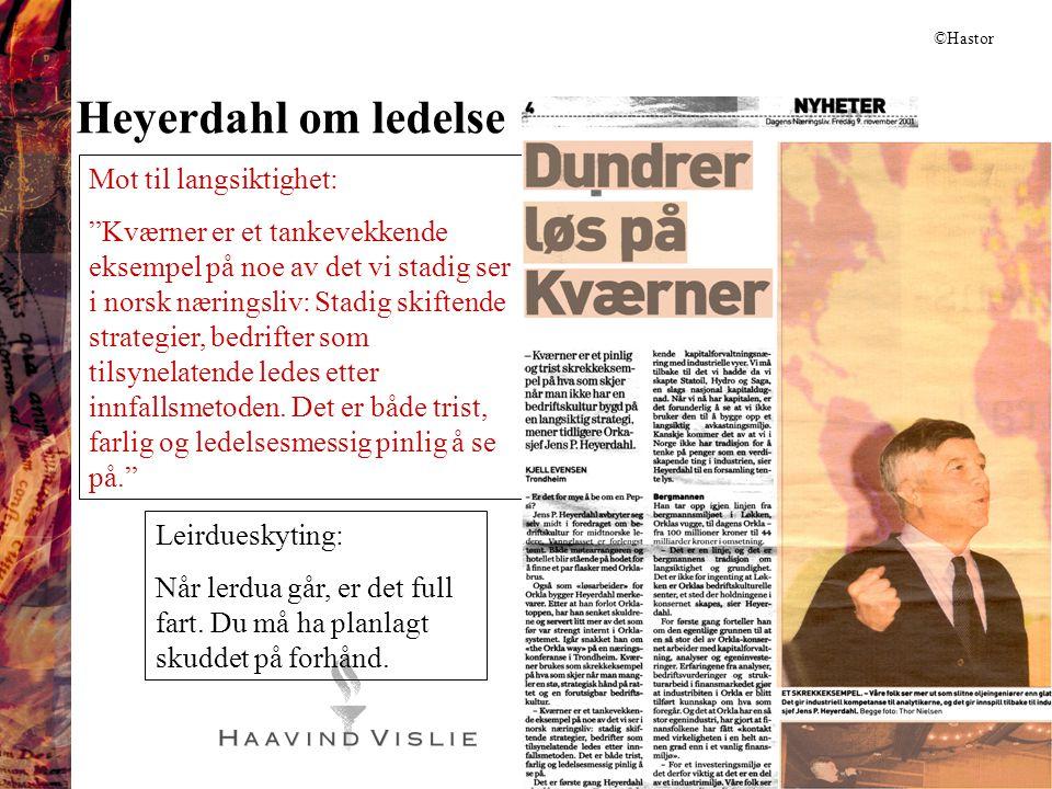 """12 Heyerdahl om ledelse Mot til langsiktighet: """"Kværner er et tankevekkende eksempel på noe av det vi stadig ser i norsk næringsliv: Stadig skiftende"""