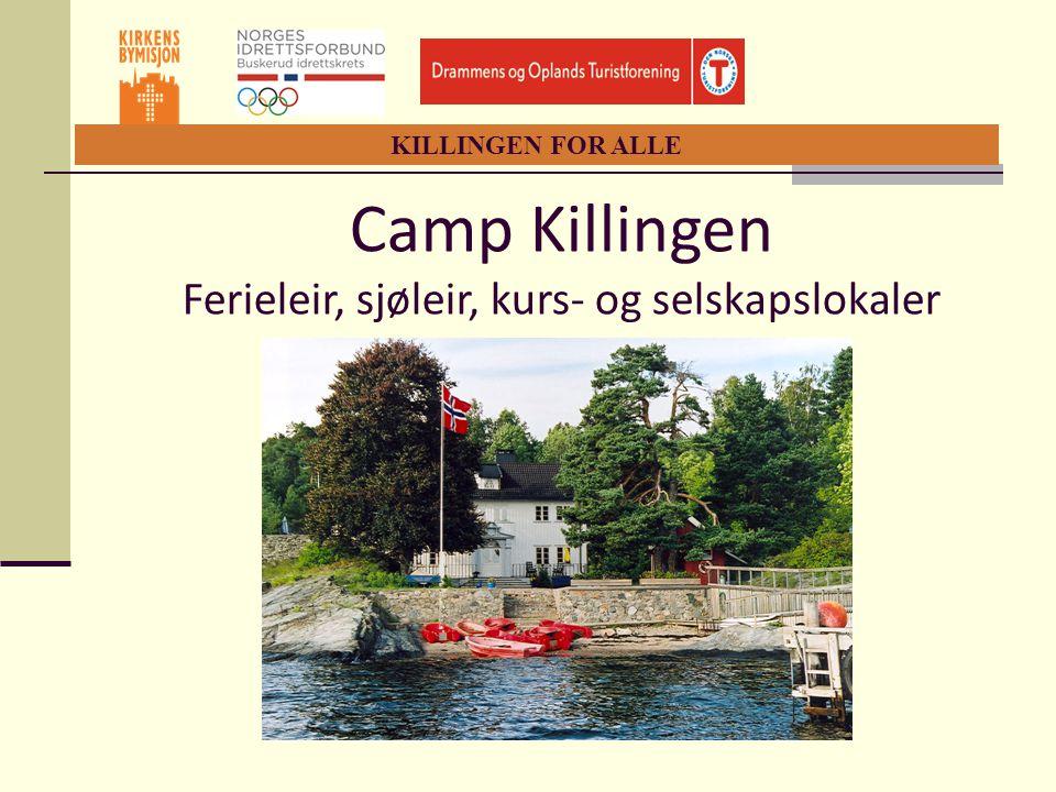 KILLINGEN FOR ALLE Beliggenhet  Killingen ligger idyllisk til på øya  Killingholmen i Sandebukta.