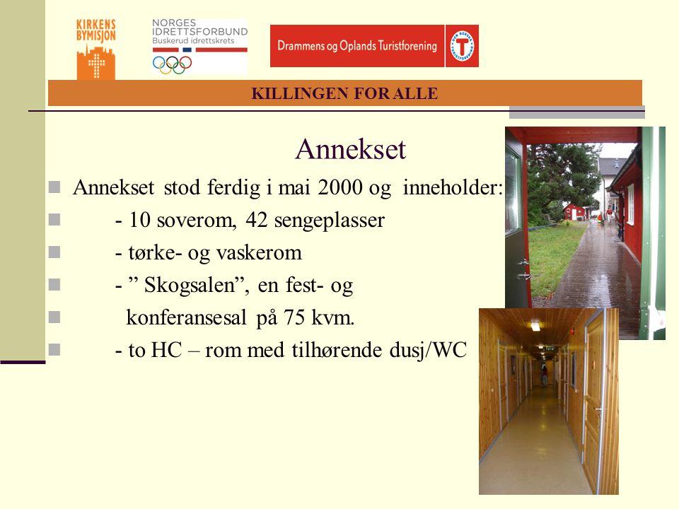 """KILLINGEN FOR ALLE Annekset  Annekset stod ferdig i mai 2000 og inneholder:  - 10 soverom, 42 sengeplasser  - tørke- og vaskerom  - """" Skogsalen"""","""