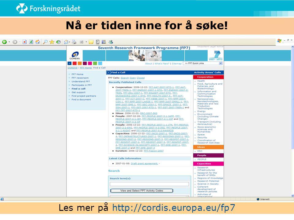 Nå er tiden inne for å søke! Les mer på http://cordis.europa.eu/fp7