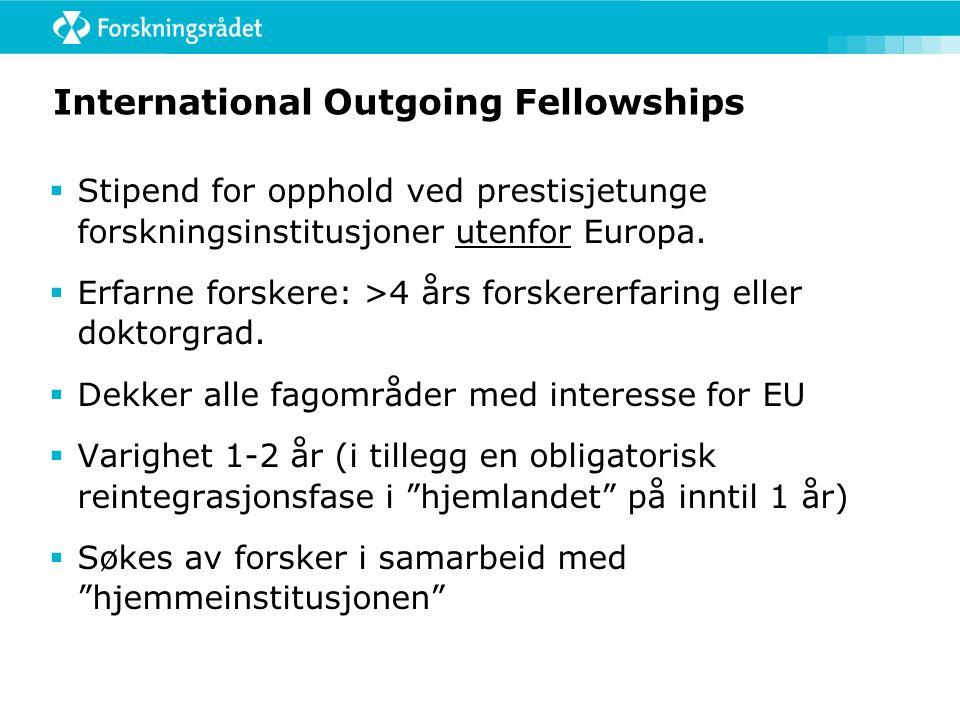 International Outgoing Fellowships  Stipend for opphold ved prestisjetunge forskningsinstitusjoner utenfor Europa.