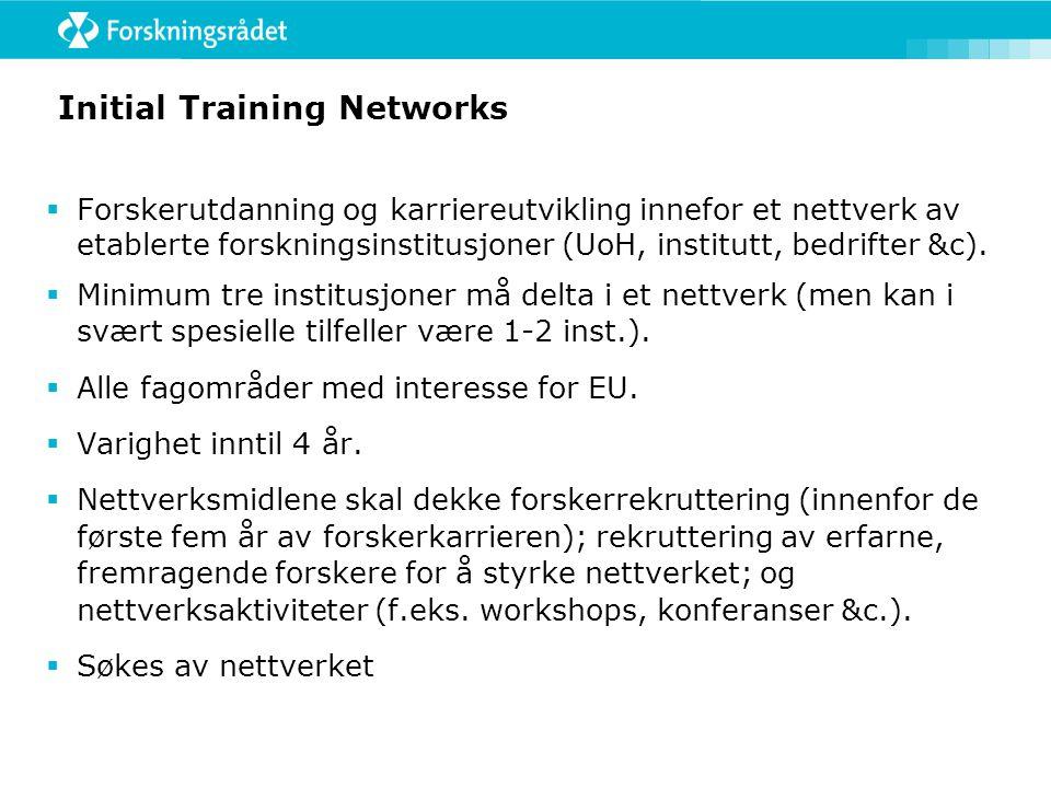 Initial Training Networks  Forskerutdanning og karriereutvikling innefor et nettverk av etablerte forskningsinstitusjoner (UoH, institutt, bedrifter &c).