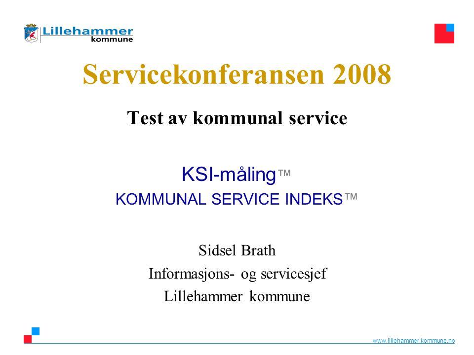 www.lillehammer.kommune.no Opptakten til KSI-måling™ •Kommuneservice 2005 Lillehammer er landets aller beste på e-posthenvendelser.