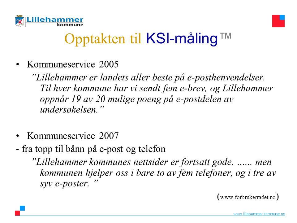 """www.lillehammer.kommune.no Opptakten til KSI-måling™ •Kommuneservice 2005 """"Lillehammer er landets aller beste på e-posthenvendelser. Til hver kommune"""