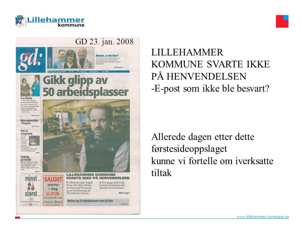 www.lillehammer.kommune.no LILLEHAMMER KOMMUNE SVARTE IKKE PÅ HENVENDELSEN -E-post som ikke ble besvart? Allerede dagen etter dette førstesideoppslage