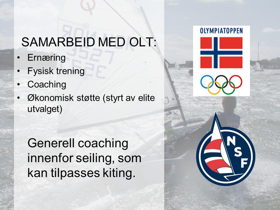 SAMARBEID MED OLT: •Ernæring •Fysisk trening •Coaching •Økonomisk støtte (styrt av elite utvalget) Generell coaching innenfor seiling, som kan tilpasses kiting.