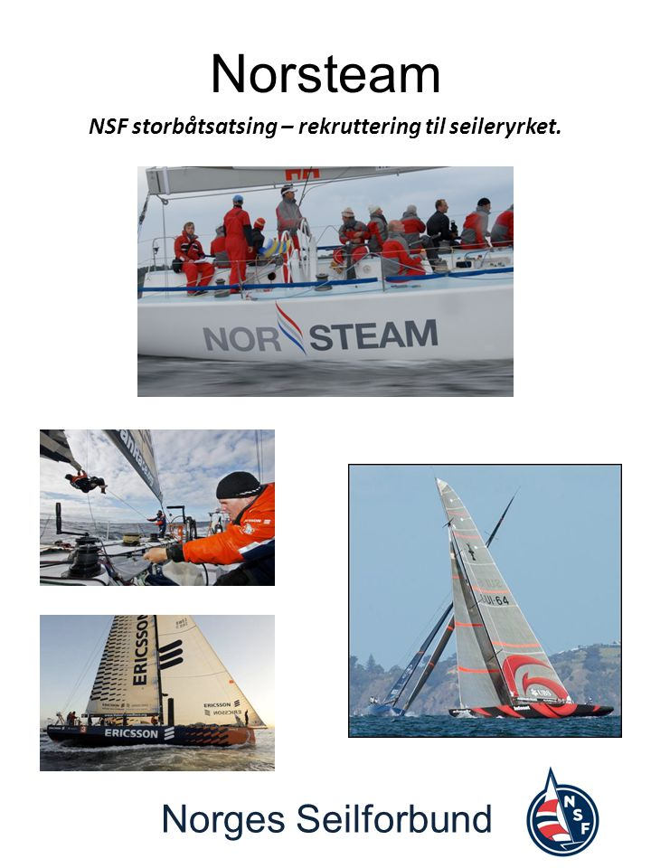 Norges Seilforbund Norsteam NSF storbåtsatsing – rekruttering til seileryrket.
