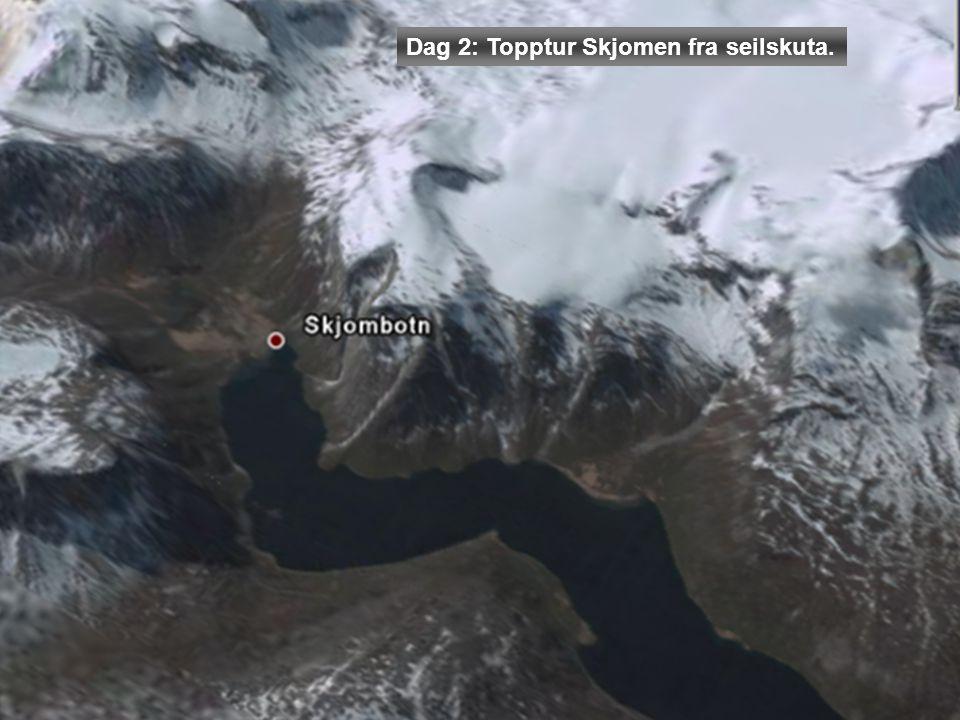 Dag 2: Topptur Skjomen fra seilskuta.
