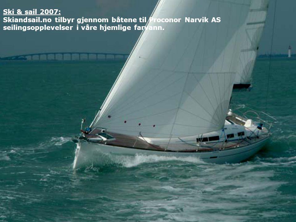 Ski & sail 2007: Skiandsail.no tilbyr gjennom båtene til Proconor Narvik AS seilingsopplevelser i våre hjemlige farvann.