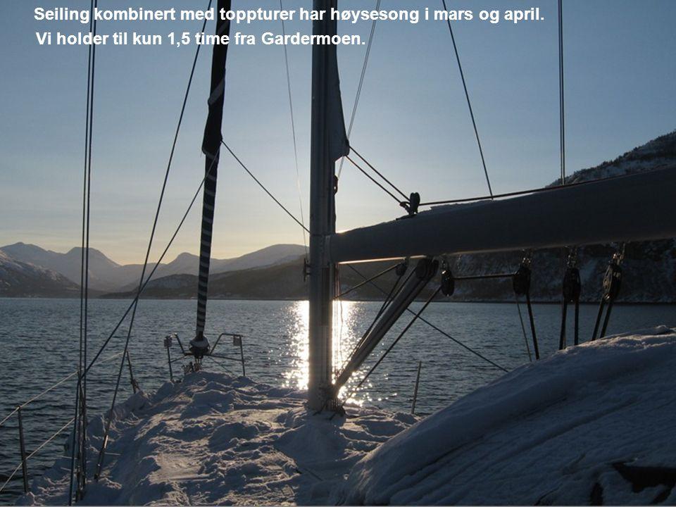 Seiling kombinert med toppturer har høysesong i mars og april.