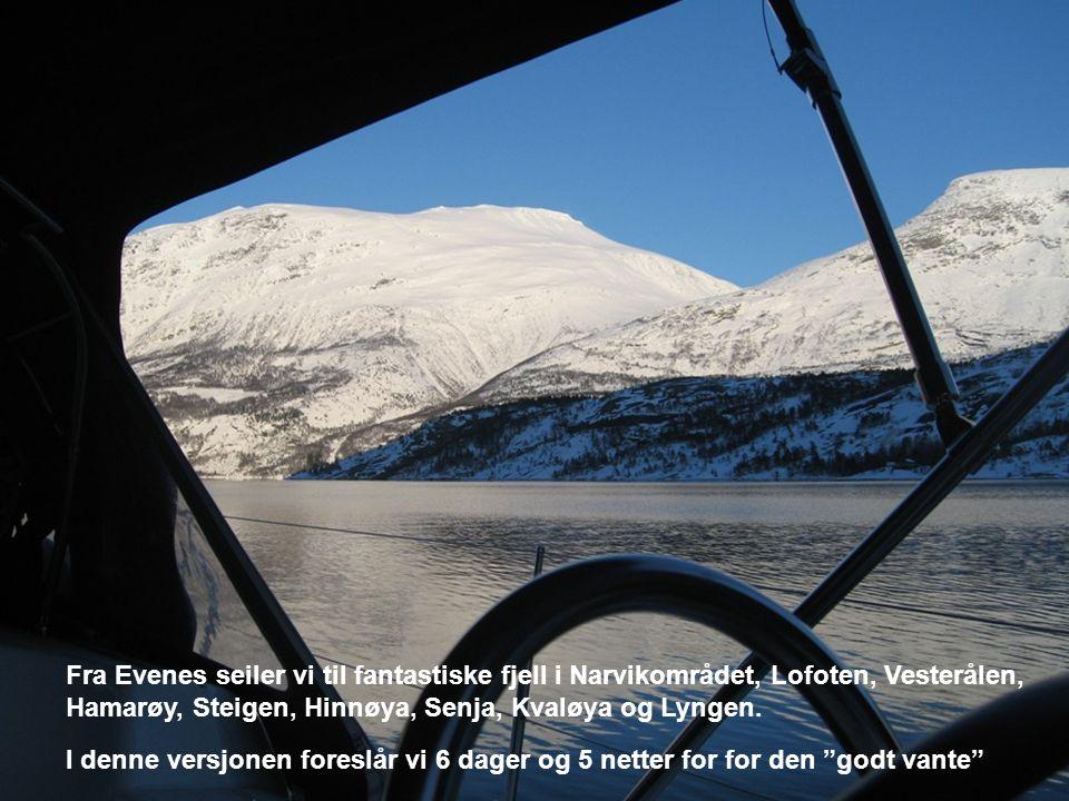 Fra Evenes seiler vi til fantastiske fjell i Narvikområdet, Lofoten, Vesterålen, Hamarøy, Steigen, Hinnøya, Senja, Kvaløya og Lyngen.
