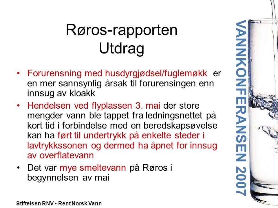 Stiftelsen RNV - Rent Norsk Vann Røros-rapporten Utdrag •Forurensning med husdyrgjødsel/fuglemøkk er en mer sannsynlig årsak til forurensingen enn inn
