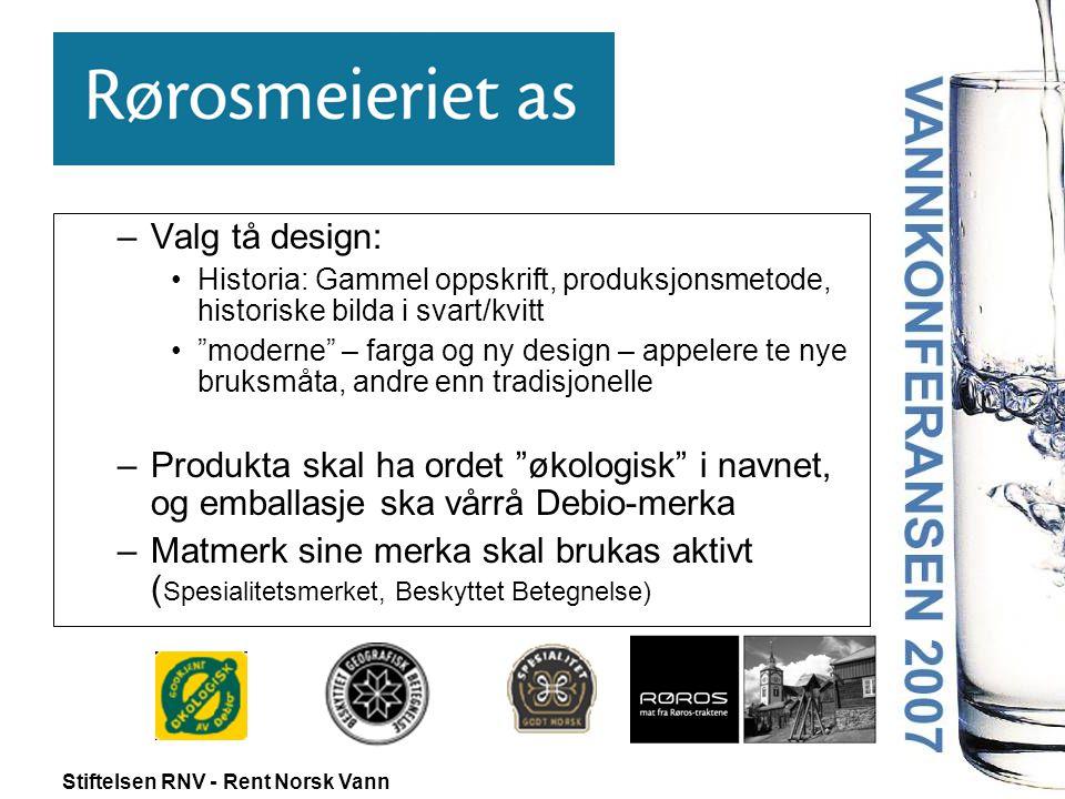 """Stiftelsen RNV - Rent Norsk Vann –Valg tå design: •Historia: Gammel oppskrift, produksjonsmetode, historiske bilda i svart/kvitt •""""moderne"""" – farga og"""