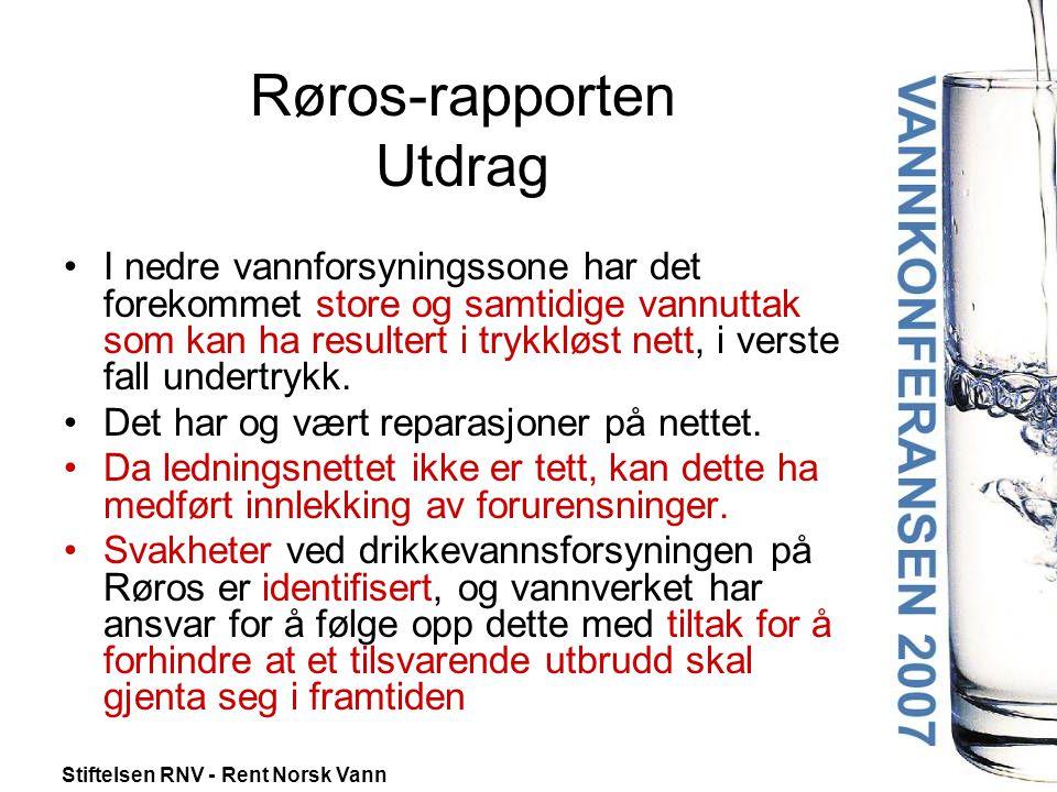 Stiftelsen RNV - Rent Norsk Vann Røros-rapporten Utdrag Vurdering DKG: •Riktig utforming av ledningsnett, materialvalg og riktig utførelse av anleggsarbeider er avgjørende for at tilfredsstillende forsyningssikkerhet og vannkvalitet skal kunne opprettholdes under hele ledningsnettets levetid •En viktig forutsetning for ikke å forringe vannkvaliteten i transportsystemet pga.