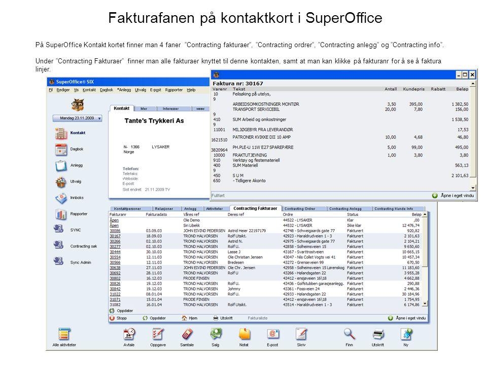 """Fakturafanen på kontaktkort i SuperOffice På SuperOffice Kontakt kortet finner man 4 faner """"Contracting fakturaer"""", """"Contracting ordrer"""", """"Contracting"""