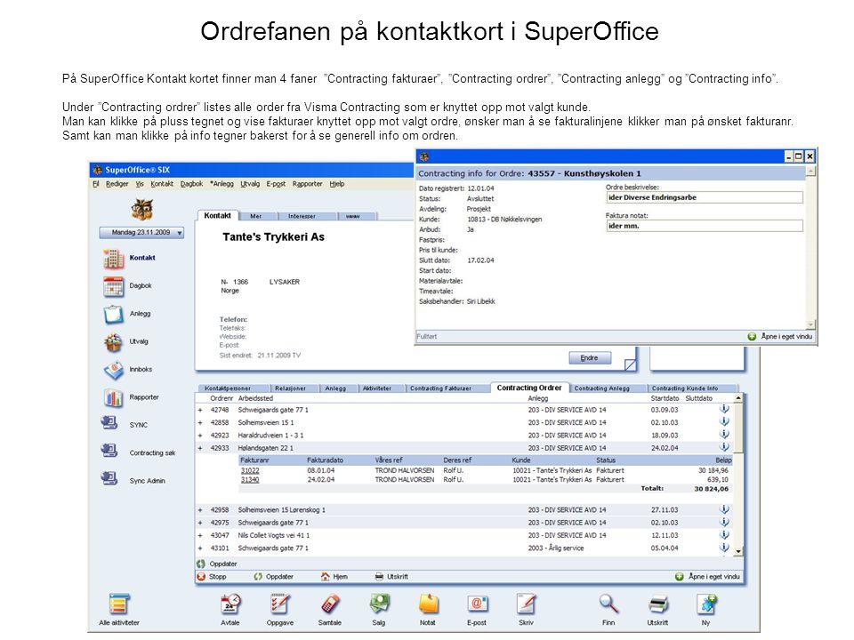 """Ordrefanen på kontaktkort i SuperOffice På SuperOffice Kontakt kortet finner man 4 faner """"Contracting fakturaer"""", """"Contracting ordrer"""", """"Contracting a"""