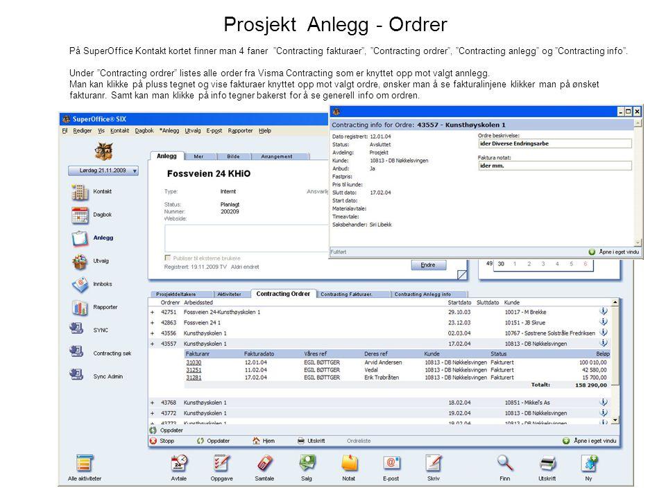 """Prosjekt Anlegg - Ordrer På SuperOffice Kontakt kortet finner man 4 faner """"Contracting fakturaer"""", """"Contracting ordrer"""", """"Contracting anlegg"""" og """"Cont"""
