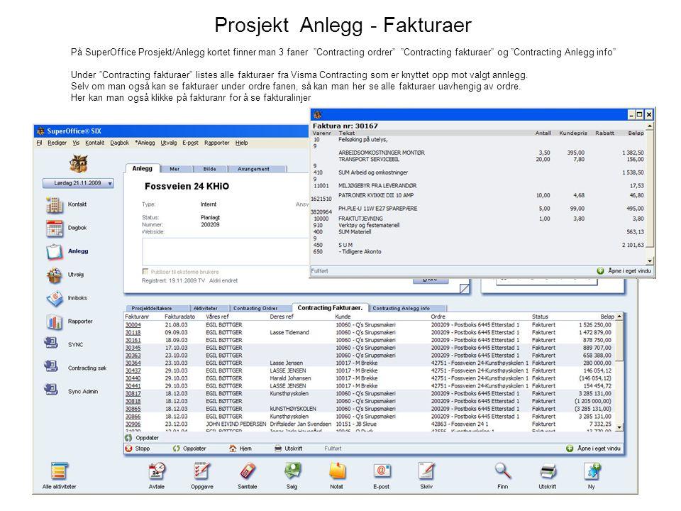 """Prosjekt Anlegg - Fakturaer På SuperOffice Prosjekt/Anlegg kortet finner man 3 faner """"Contracting ordrer"""" """"Contracting fakturaer"""" og """"Contracting Anle"""
