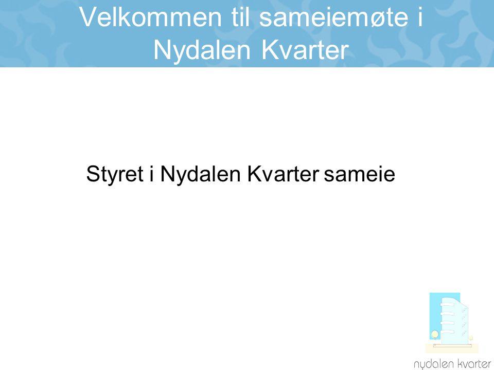 Velkommen til sameiemøte i Nydalen Kvarter Styret i Nydalen Kvarter sameie