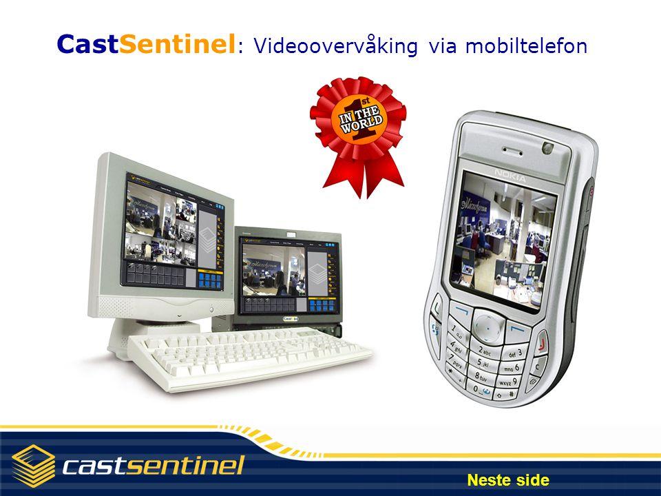 Nødvendig utstyr: INTERNET GPRS eller UMTS(3G) telefonEt eller flere CastSentinel kort PC tilkoblet Internett Et eller fler CCTV kamera Neste side