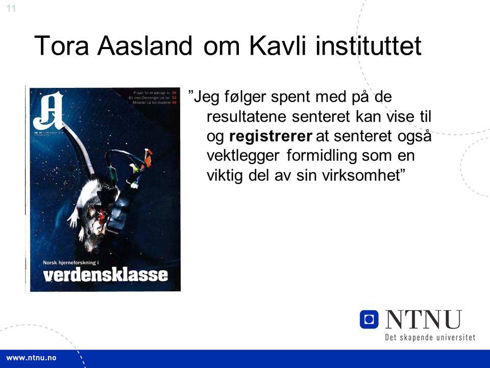 "11 Tora Aasland om Kavli instituttet ""Jeg følger spent med på de resultatene senteret kan vise til og registrerer at senteret også vektlegger formidli"