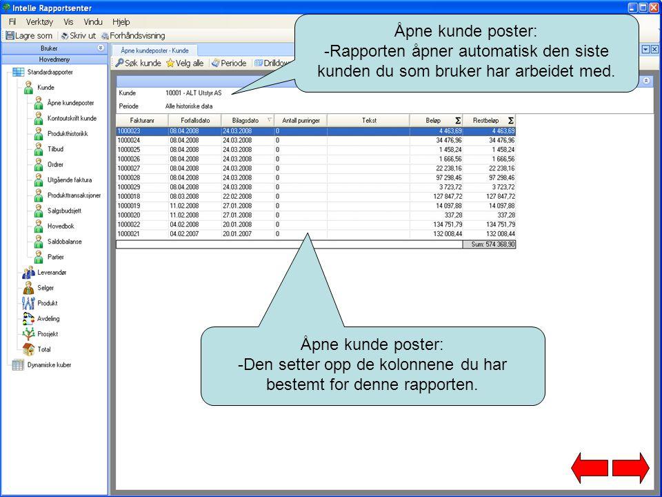 Åpne kunde poster: -Rapporten åpner automatisk den siste kunden du som bruker har arbeidet med.