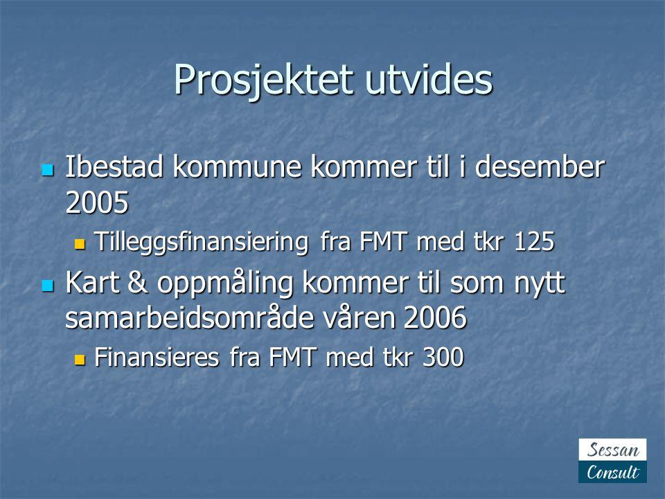 Prosjektet utvides  Ibestad kommune kommer til i desember 2005  Tilleggsfinansiering fra FMT med tkr 125  Kart & oppmåling kommer til som nytt samarbeidsområde våren 2006  Finansieres fra FMT med tkr 300