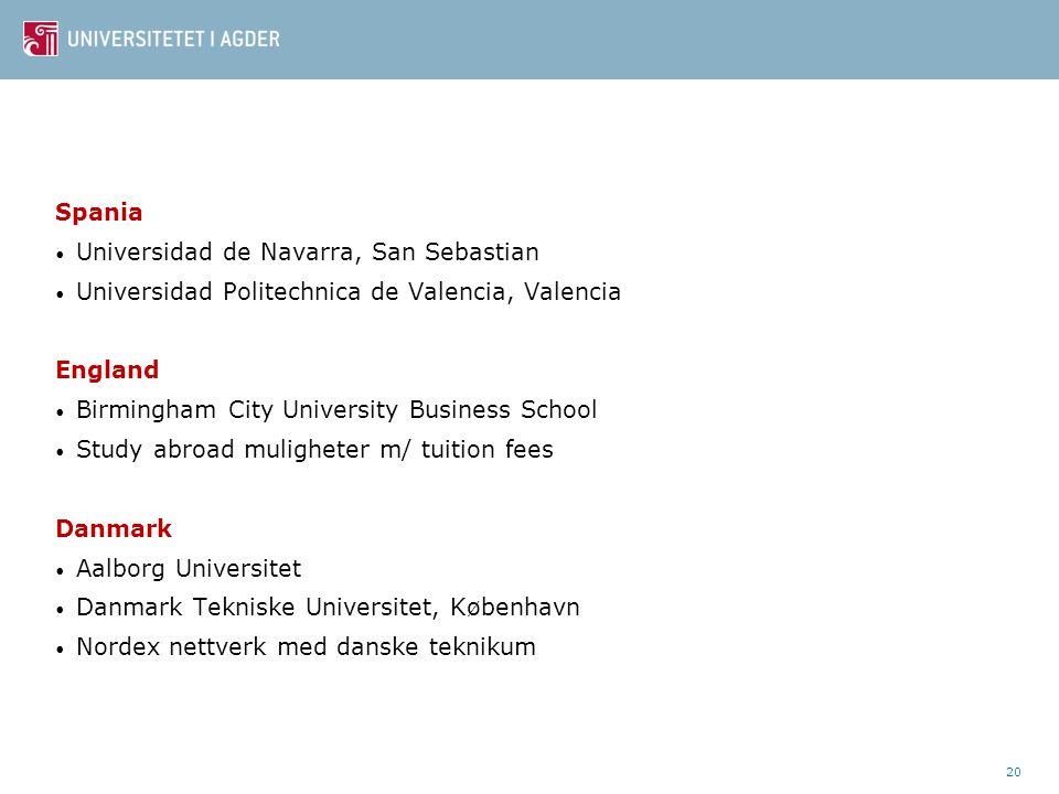 Spania • Universidad de Navarra, San Sebastian • Universidad Politechnica de Valencia, Valencia England • Birmingham City University Business School •