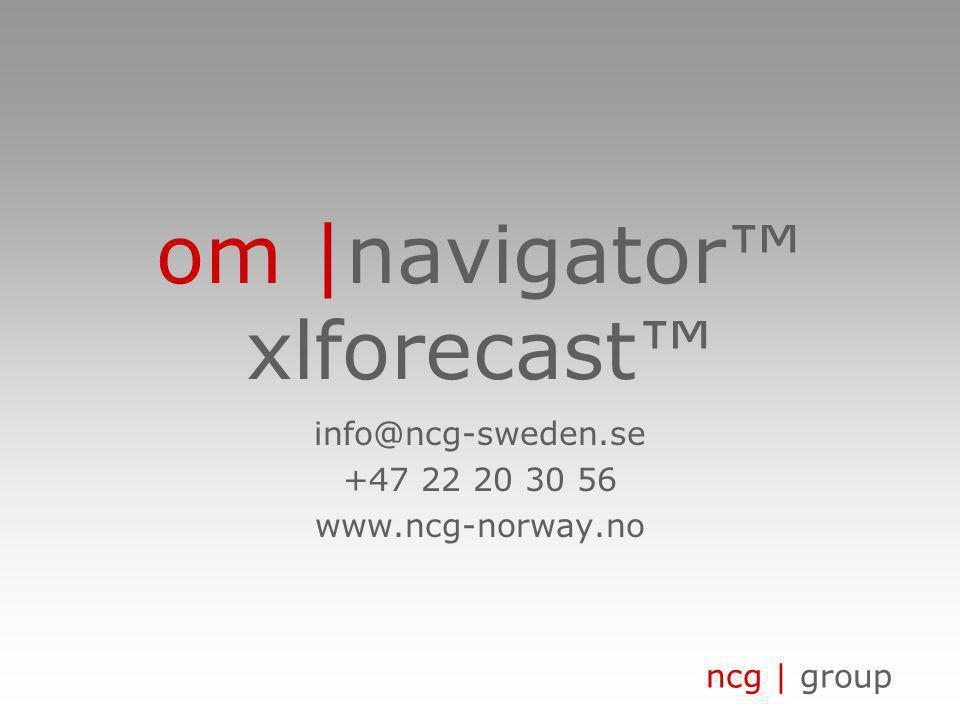 ncg   group om   prognosehåndtering • xlforecast™ arbeider med verdibegreper hvilket gjør det mulig å definere egne verdibegrep for budsjett og prognoser