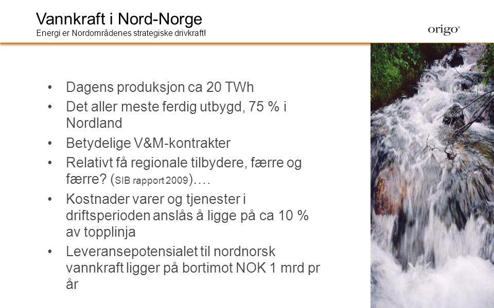 Vannkraft i Nord-Norge Energi er Nordområdenes strategiske drivkraft! •Dagens produksjon ca 20 TWh •Det aller meste ferdig utbygd, 75 % i Nordland •Be