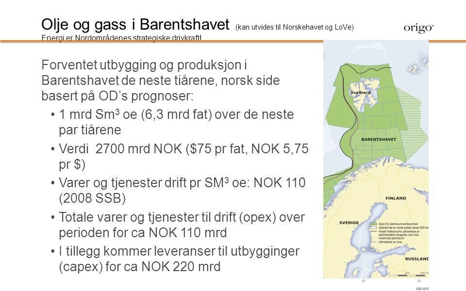 Forventet utbygging og produksjon i Barentshavet de neste tiårene, norsk side basert på OD's prognoser: •1 mrd Sm 3 oe (6,3 mrd fat) over de neste par