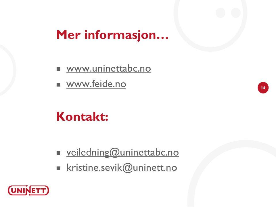 14 Mer informasjon…  www.uninettabc.no www.uninettabc.no  www.feide.no www.feide.no Kontakt:  veiledning@uninettabc.no veiledning@uninettabc.no  kristine.sevik@uninett.no kristine.sevik@uninett.no