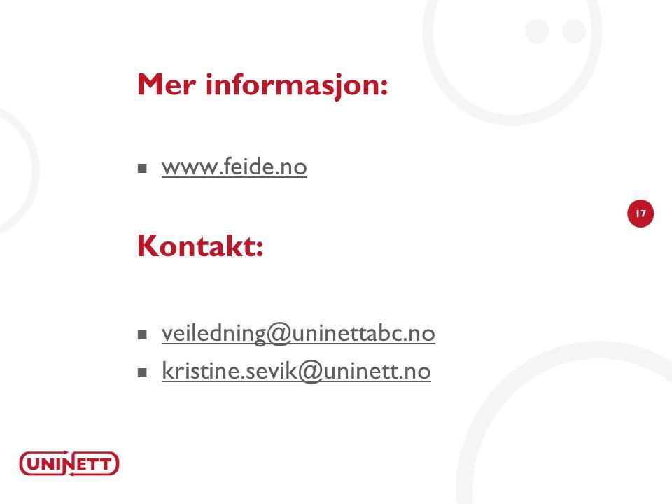 17 Mer informasjon:  www.feide.no www.feide.no Kontakt:  veiledning@uninettabc.no veiledning@uninettabc.no  kristine.sevik@uninett.no kristine.sevik@uninett.no
