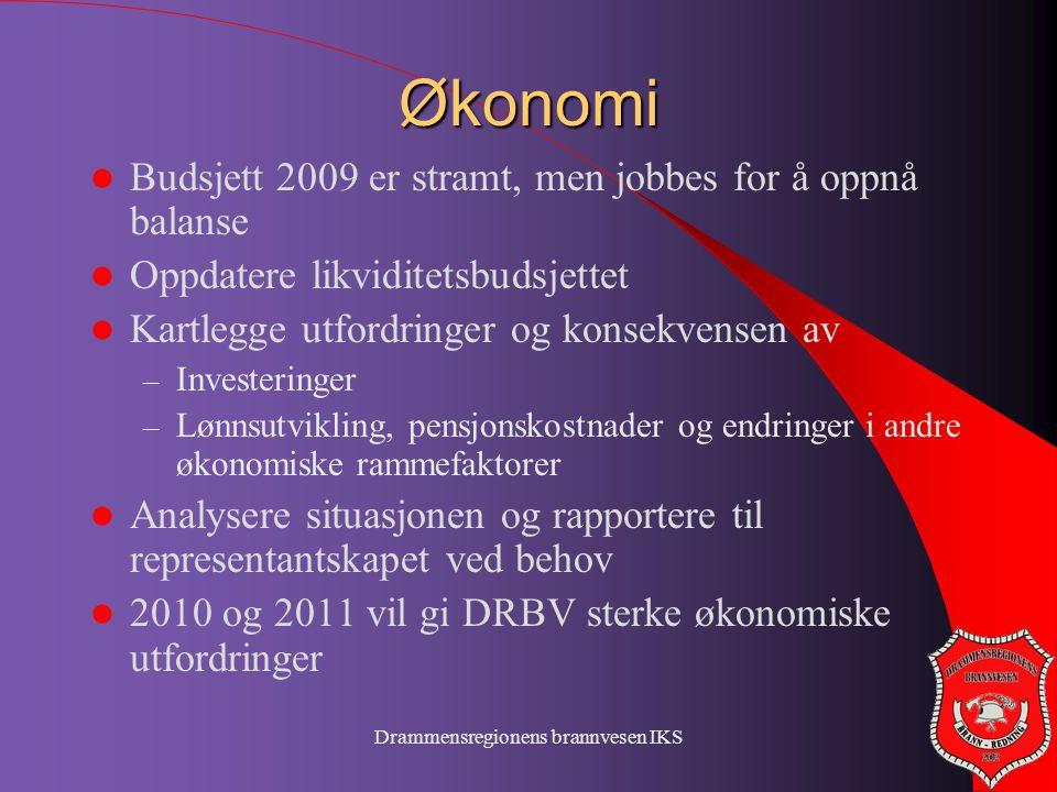 Drammensregionens brannvesen IKS Økonomi  Budsjett 2009 er stramt, men jobbes for å oppnå balanse  Oppdatere likviditetsbudsjettet  Kartlegge utfor