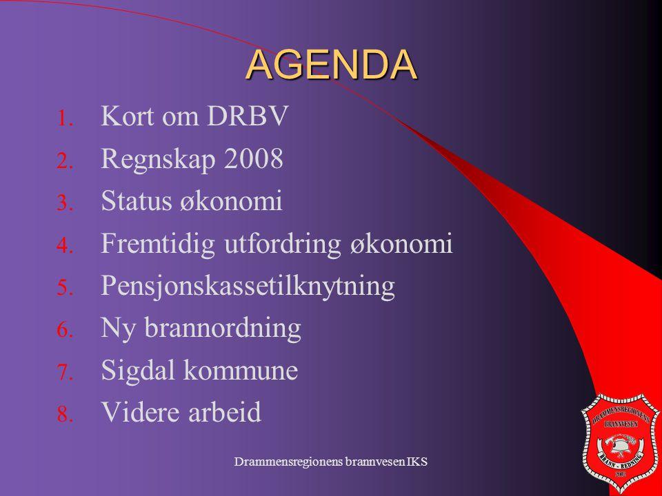 Drammensregionens brannvesen IKS AGENDA 1. Kort om DRBV 2. Regnskap 2008 3. Status økonomi 4. Fremtidig utfordring økonomi 5. Pensjonskassetilknytning