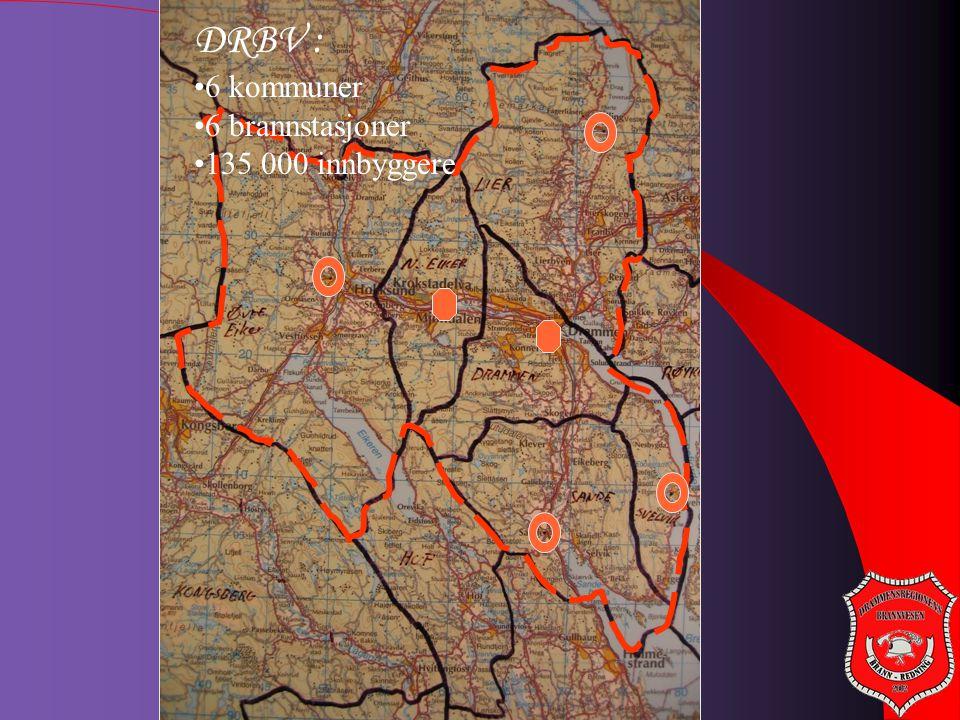 Drammensregionens brannvesen IKS DRBV : •6 kommuner •6 brannstasjoner •135 000 innbyggere