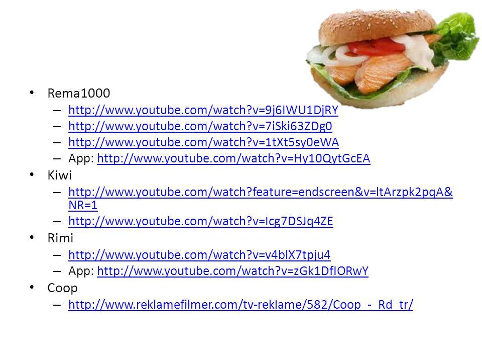 • Rema1000 – http://www.youtube.com/watch?v=9j6IWU1DjRY http://www.youtube.com/watch?v=9j6IWU1DjRY – http://www.youtube.com/watch?v=7iSki63ZDg0 http:/