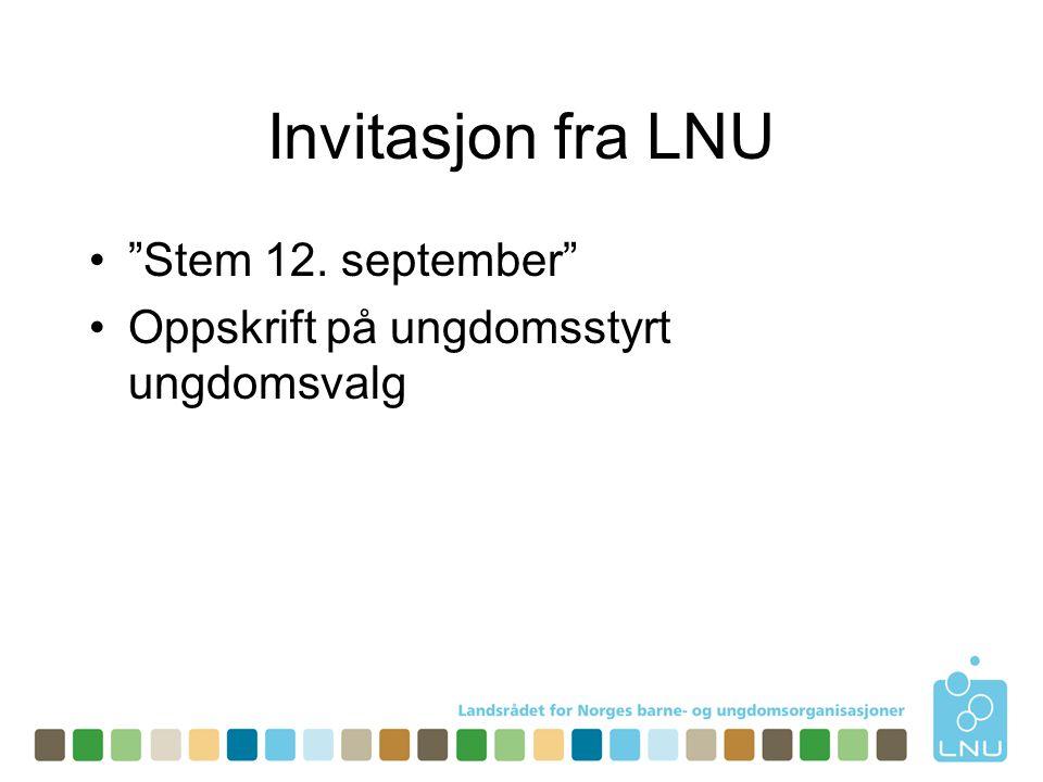 Invitasjon fra LNU • Stem 12. september •Oppskrift på ungdomsstyrt ungdomsvalg