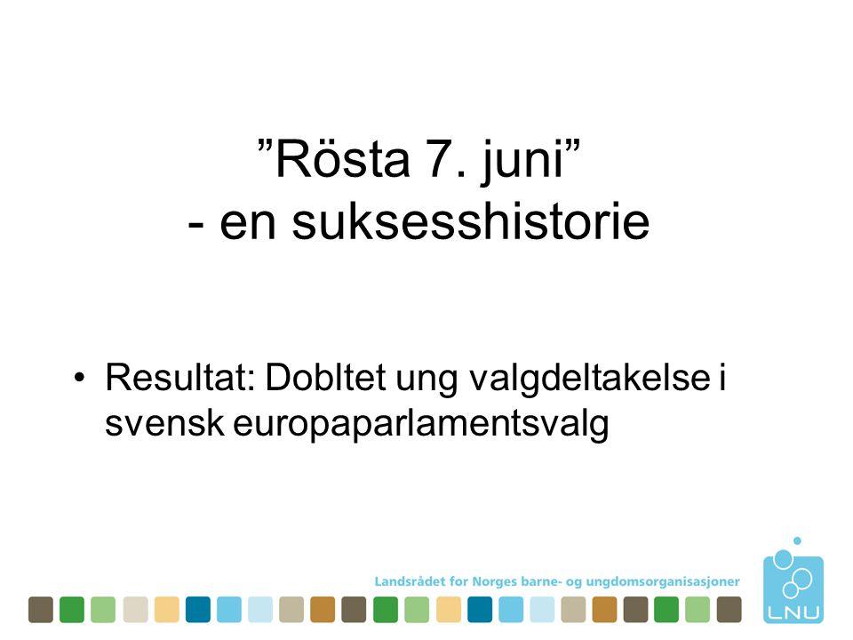 Rösta 7.