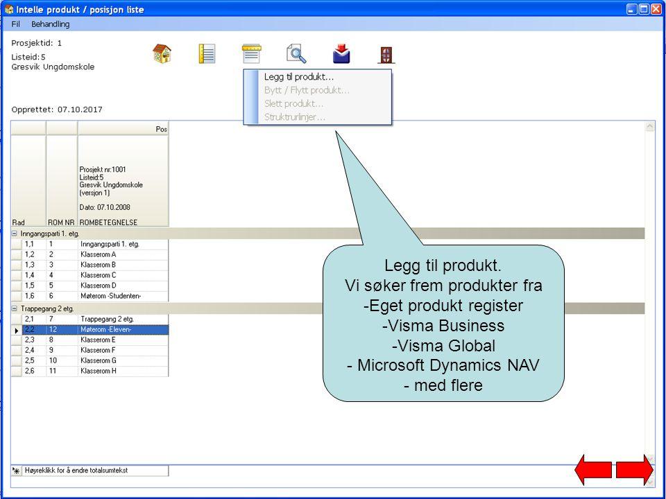 Legg til produkt. Vi søker frem produkter fra -Eget produkt register -Visma Business -Visma Global - Microsoft Dynamics NAV - med flere