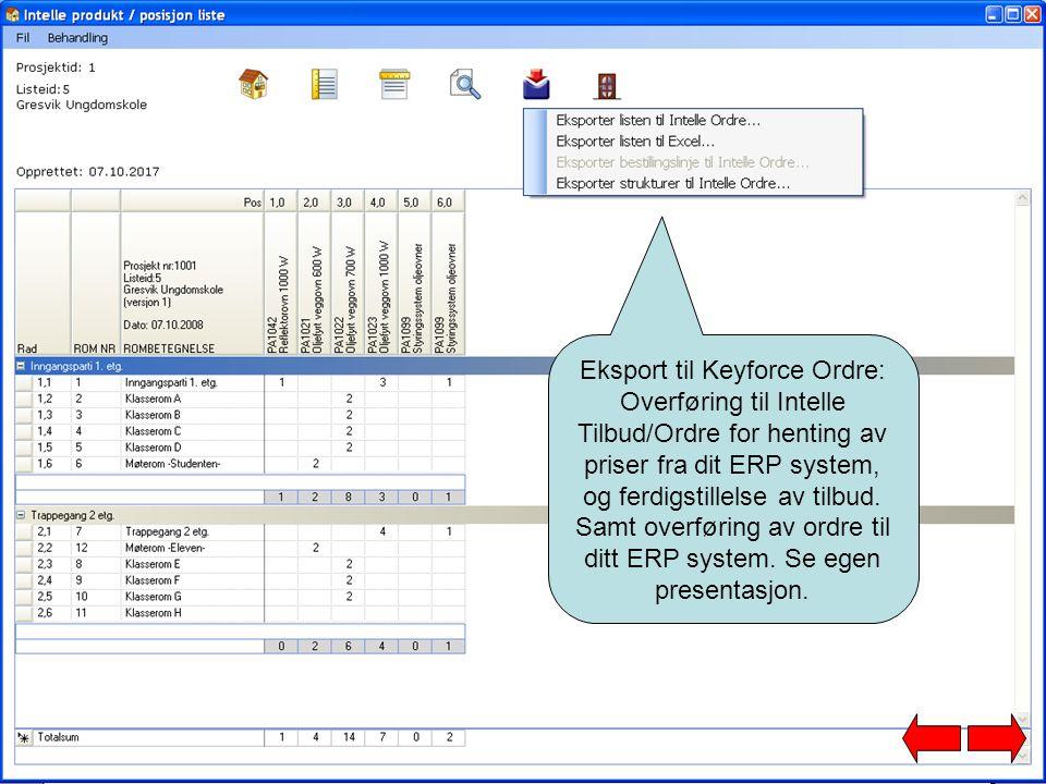 Eksport til Keyforce Ordre: Overføring til Intelle Tilbud/Ordre for henting av priser fra dit ERP system, og ferdigstillelse av tilbud. Samt overførin