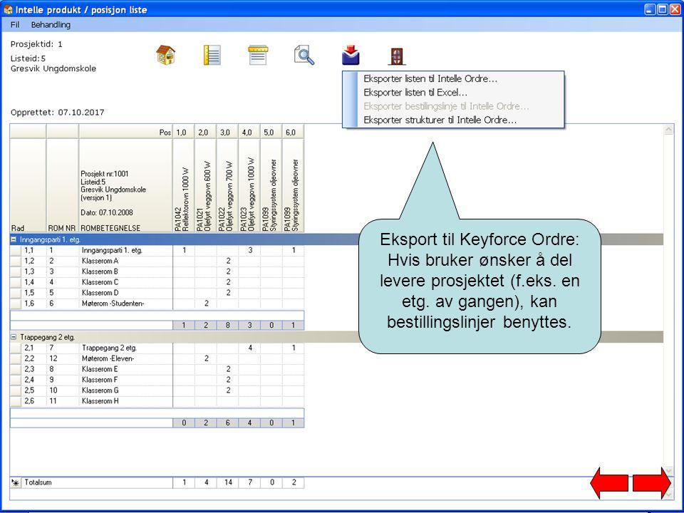 Eksport til Keyforce Ordre: Hvis bruker ønsker å del levere prosjektet (f.eks. en etg. av gangen), kan bestillingslinjer benyttes.