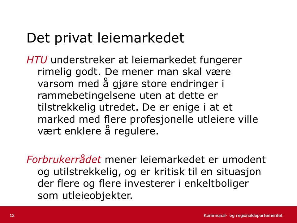 Kommunal- og regionaldepartementet Norsk mal: Tekst uten kulepunkter Det privat leiemarkedet HTU understreker at leiemarkedet fungerer rimelig godt.