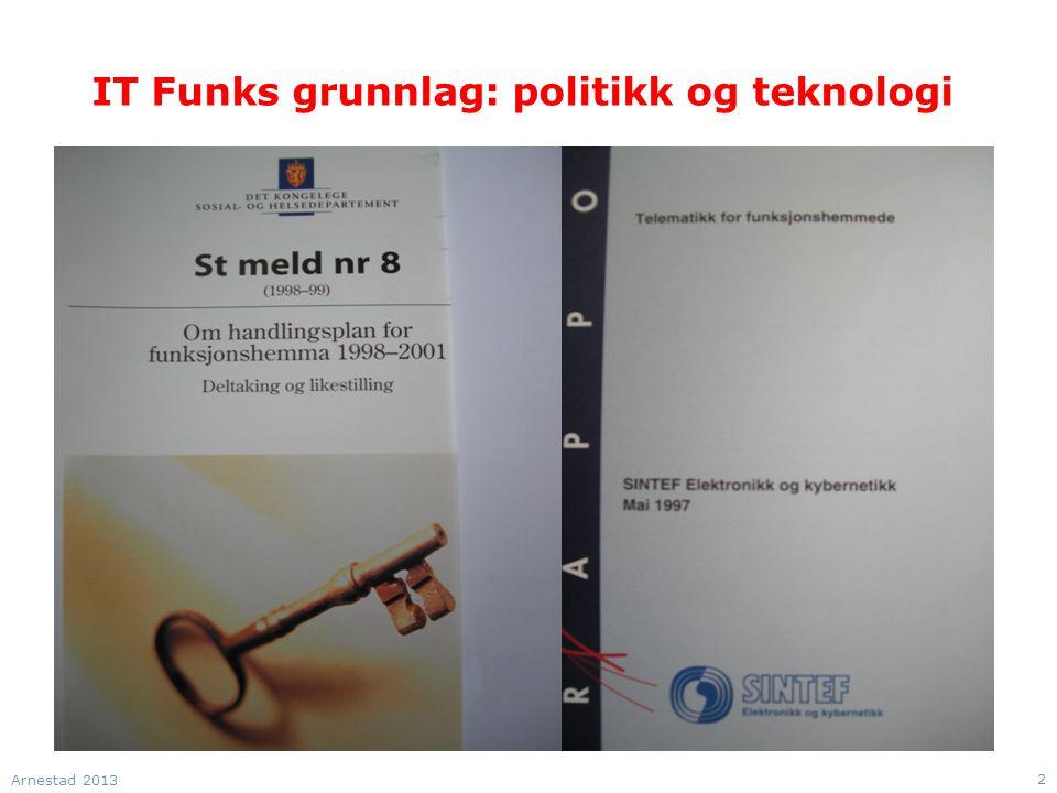 IT Funks grunnlag: politikk og teknologi Arnestad 2013 2