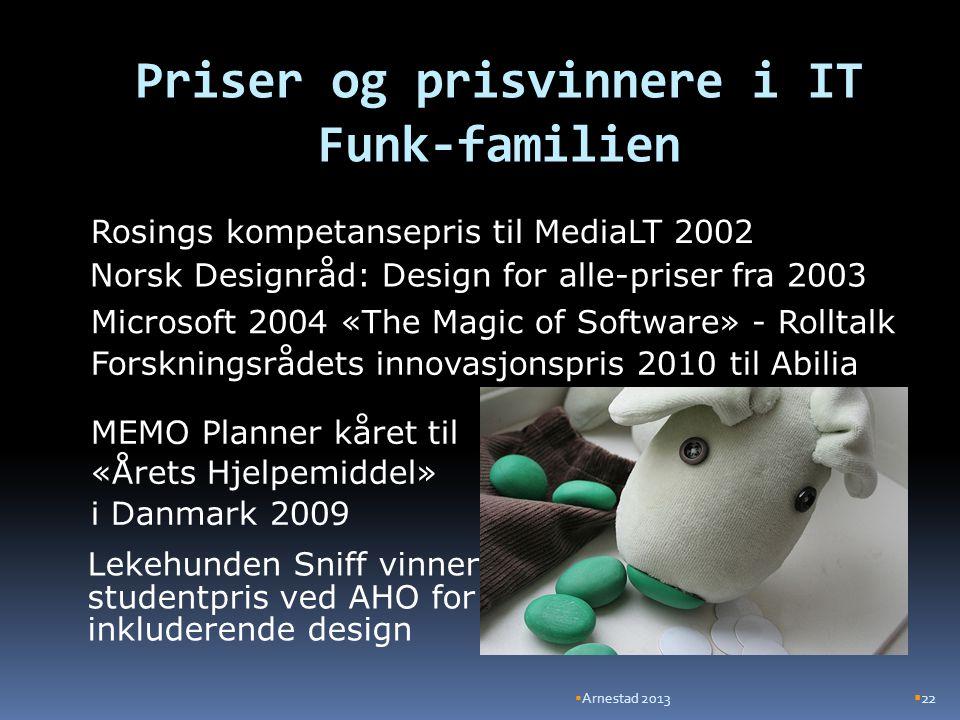 Priser og prisvinnere i IT Funk-familien  Arnestad 2013  22 Lekehunden Sniff vinner studentpris ved AHO for inkluderende design Forskningsrådets inn