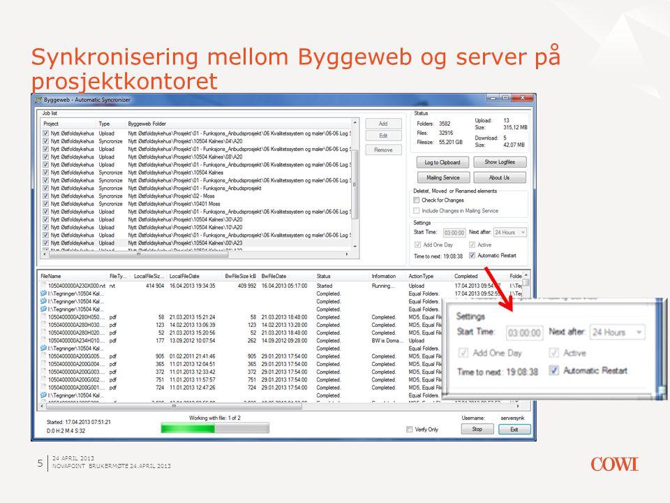 24 APRIL 2013 NOVAPOINT BRUKERMØTE 24.APRIL 2013 5 Synkronisering mellom Byggeweb og server på prosjektkontoret