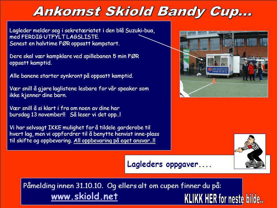 Påmelding innen 31.10.10. Og ellers alt om cupen finner du på: www.skiold.net www.skiold.net Lagleders oppgaver.... Lagleder melder seg i sekretæriate